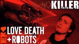 """Обзор сериала """"Любовь, Смерть и Роботы"""" (Неровный Шедевр) - KinoKiller"""