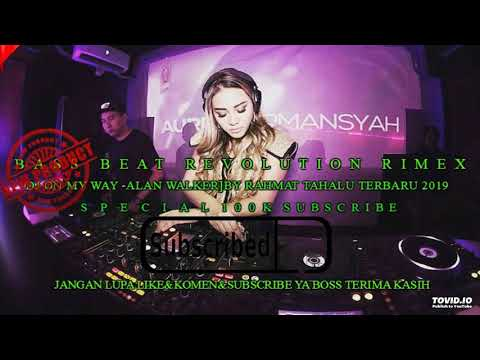 DJ On My Way - Alan Walker | By Rahmat Tahalu Full Version 2019 TERBARU