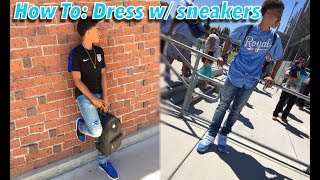 How To: Dress With Your Sneakers🤘🏽🔥