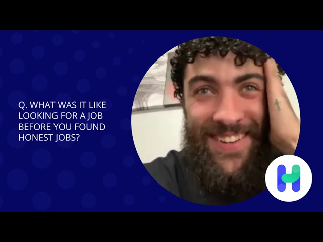 Devin spent months searching for work with no success...until he found Honest Jobs