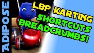 lbpk lesson three shortcuts breadcrumbs custom objects littlebigplanet karting guide