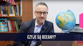 Czyje Są Oceany? | Prof. Wojciech Janicki | UMCS