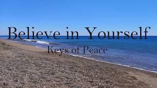 Believe in Yourself - Relaxing Music by Keys of Peace
