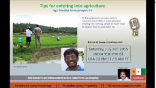 Tips for new entrants into Agriculture, for NRIs and urban educated - Dr Ramanjaneyulu
