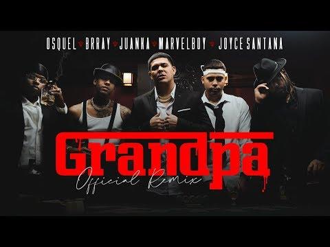 Смотреть клип Osquel, Brray, Marvel Boy, Juanka & Joyce Santana - Grandpa Remix