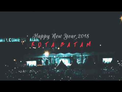 Happy New Year 2018 Kota Batam