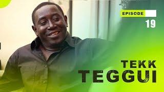 TEKK TEGGUI - Saison 1 - Episode 19