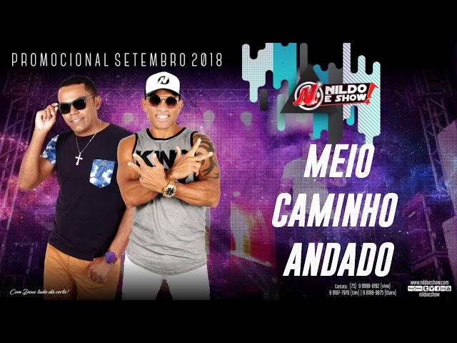 Nildo é Show - Meio Caminho Andado - Promocional Setembro 2018