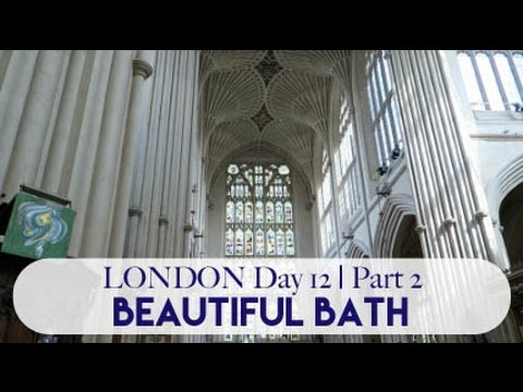 London Day 12 | Part 2 | Beautiful Bath