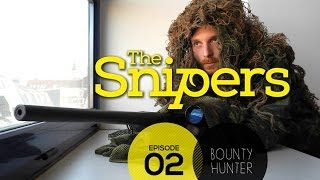 The Snipers E2 (Bounty Hunter)