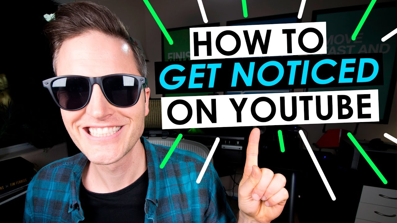 How To Get Noticed On Youtube In 2017 €� 5 Tips
