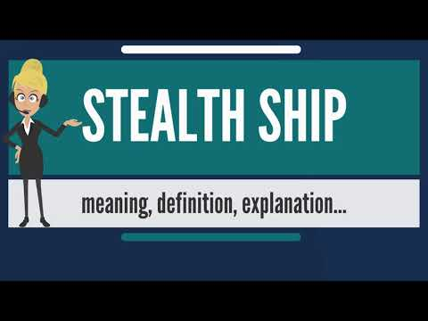 What is STEALTH SHIP? What does STEALTH SHIP mean? STEALTH SHIP meaning, definition & explanation