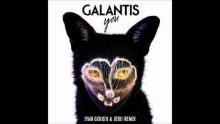Galantis - You (Ivan Gough & Jebu Remix)