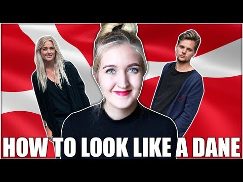 HOW TO LOOK LIKE A DANISH PERSON