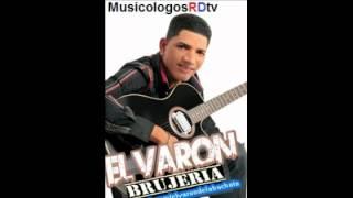El Varon De La Bachata - No Es Brujeria (Audio Original) 2012