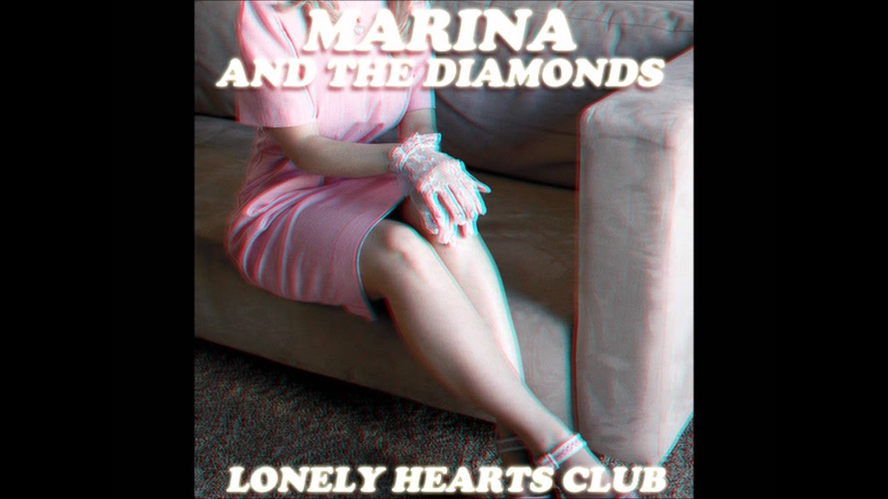 MARINA AND THE DIAMONDS | ♡ 'LONELY HEARTS CLUB' ♡
