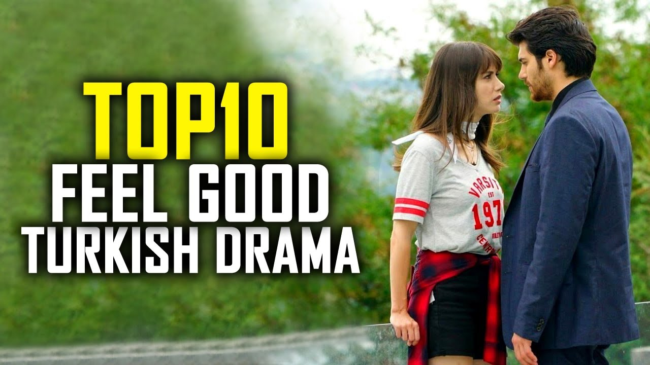 Download Top 10 Feel-Good Turkish Dramas That Are Worth Your Time