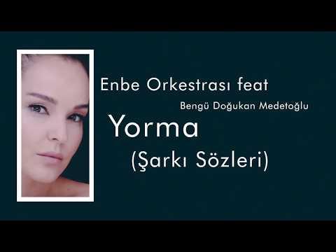 Enbe Orkestrası Yorma (Şarkı Sözleri) Feat  Bengü Doğukan Medetoğlu