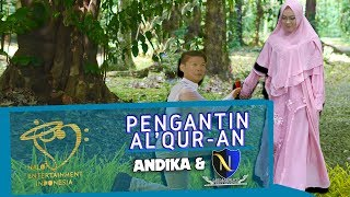ANDIKA KANGEN & D'NINGRAT - PENGANTIN AL-QUR'AN - OFFICIAL MUSIC VIDEO
