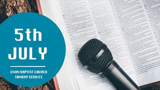 Enon Baptist Church Sunday Service 5th July 2020