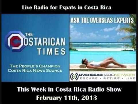 Costa Rican Times & Overseas Radio - This Week in Costa Rica - February 11th, 2013