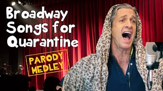 If Broadway Songs Were About Quarantine