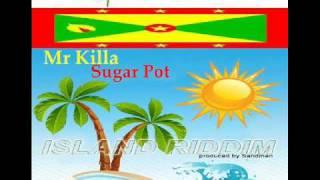 MR KILLA - SUGAR POT - ISLAND RIDDIM - GRENADA SOCA 2011