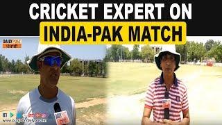 Cricket Expert on India Pak Match Live