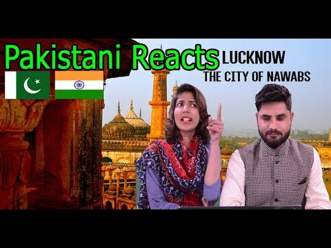 Pakistani Reacts To | Lucknow - The City of Nawabs | Lucknow Meri Nazar Se