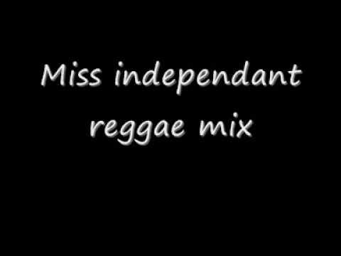 Miss independent reggae mix