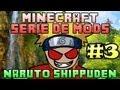 Minecraft | NARUTO SHIPPUDEN | Serie de MODS - Ep.#3 | SOY UN NINJA!!