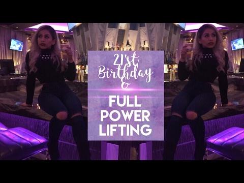 21st Birthday and Full Power Lifting (heavy)