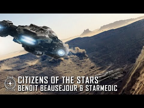Star Citizen: Citizens of the Stars - Benoit Beausejour & Starmedic