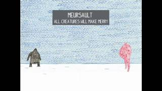 Meursault - All Creatures Will Make Merry... Under Pain Of Death