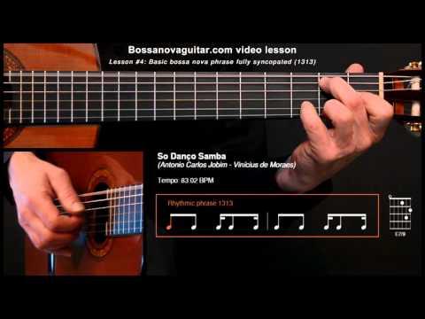 Só Danço Samba - Bossa Nova Guitar Lesson #4: Basic Phrase Fully Syncopated