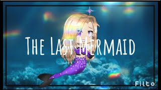 The Last Mermaid | Original (I think) | Gacha GLMM