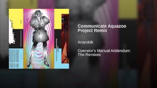 Communicate Aquazoo Project Remix