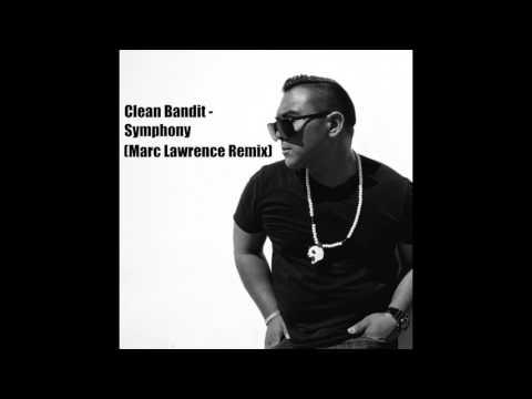 Clean Bandit - Symphony (Marc Lawrence Remix)