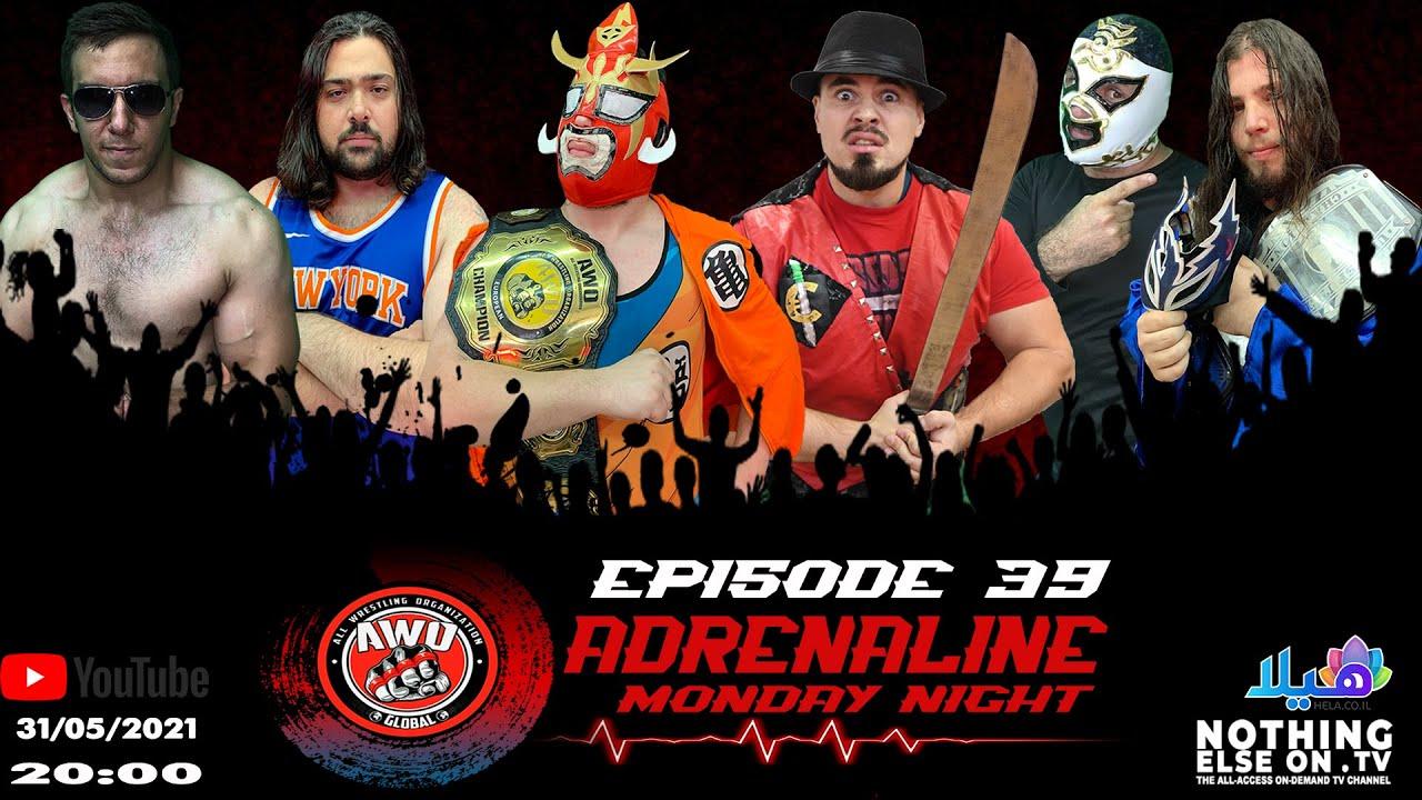 AWO Adrenaline Episode 39 (31/05/2021)