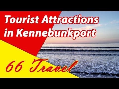 List 8 Tourist Attractions in Kennebunkport, Maine | Travel to United States