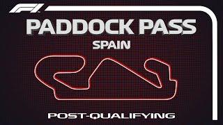 F1 Paddock Pass: Post-Qualifying At The 2019 Spanish Grand Prix