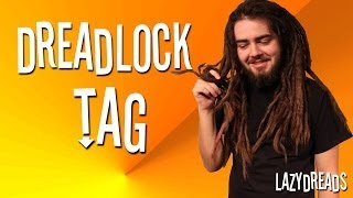 WHY DREADLOCKS? + MORE (DREADLOCK TAG!)