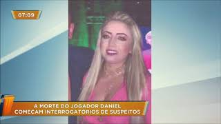 Suspeitos da morte do jogador Daniel começam a ser interrogados