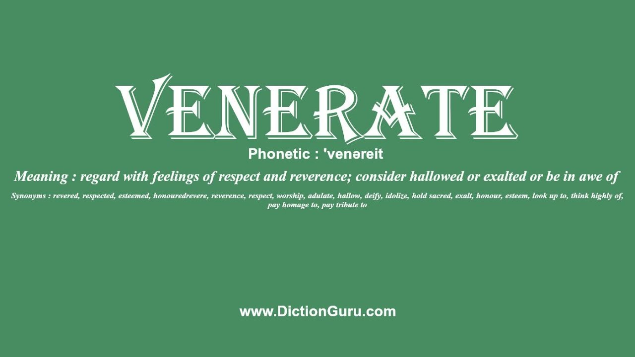 How To Pronounce Venerate With Meaning, Phonetic, Synonyms And Sentence  Examples