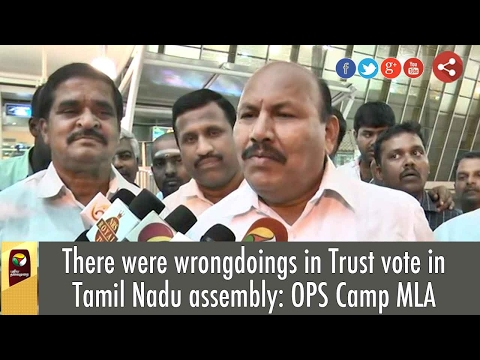 There were wrongdoings in Trust vote in Tamil Nadu assembly: OPS Camp MLA