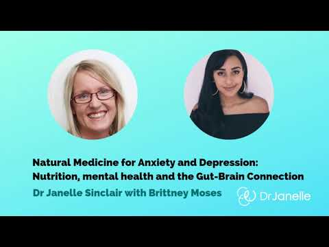 Natural medicine for anxiety and depression: Nutrition, mental health and the Gut Brain Connection