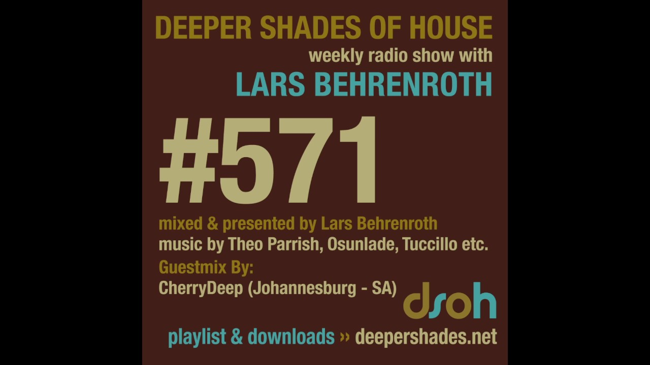 Deeper shades of house 571 w exclusive guest mix by for Classic deep house mix