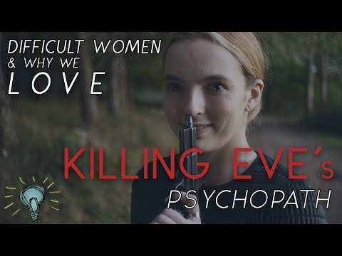 Difficult Women: Why We Love KILLING EVEs Psychopath