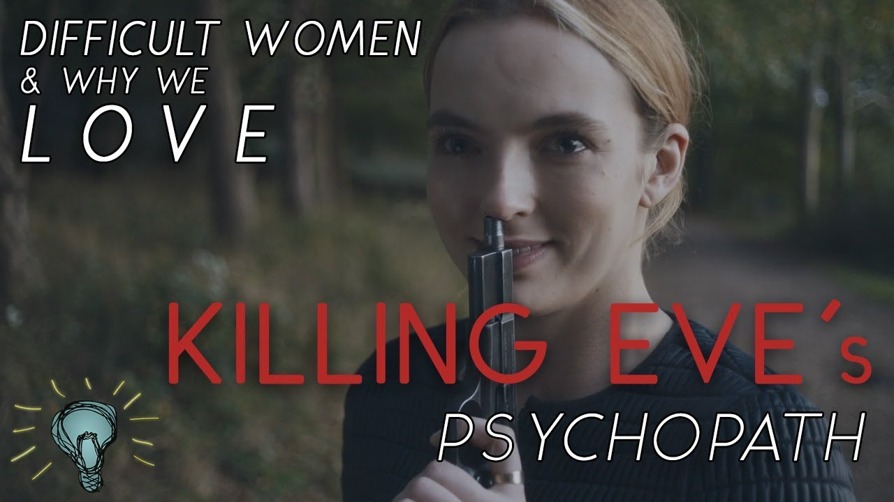 Difficult Women: Why We Love KILLING EVE's Psychopath