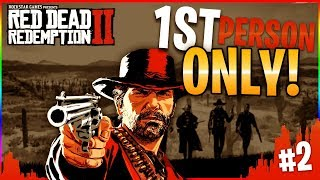 Neace Plays Red Dead Redemption 2! (Part 2) (First Person Only)